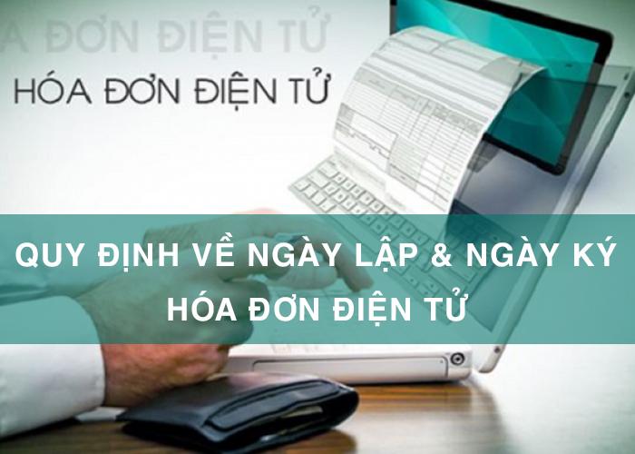 quy định ngày lập và ngày ký trên hóa đơn điện tử